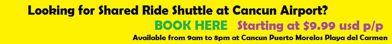 Cheapest Shared Ride Shuttle at Cancun Airport.